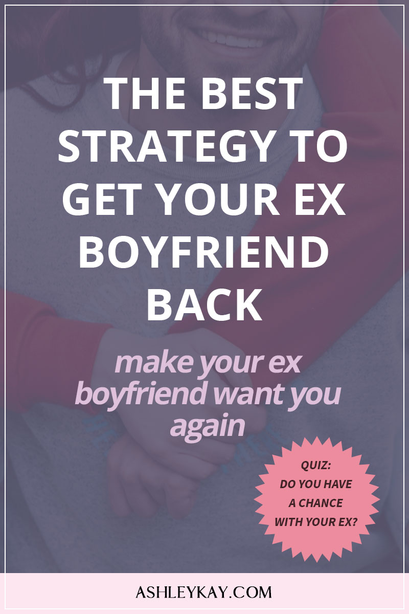 Best Strategy To Get Your Ex Boyfriend Back