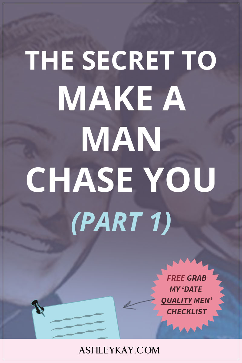 MARJORIE: How to make him chase you
