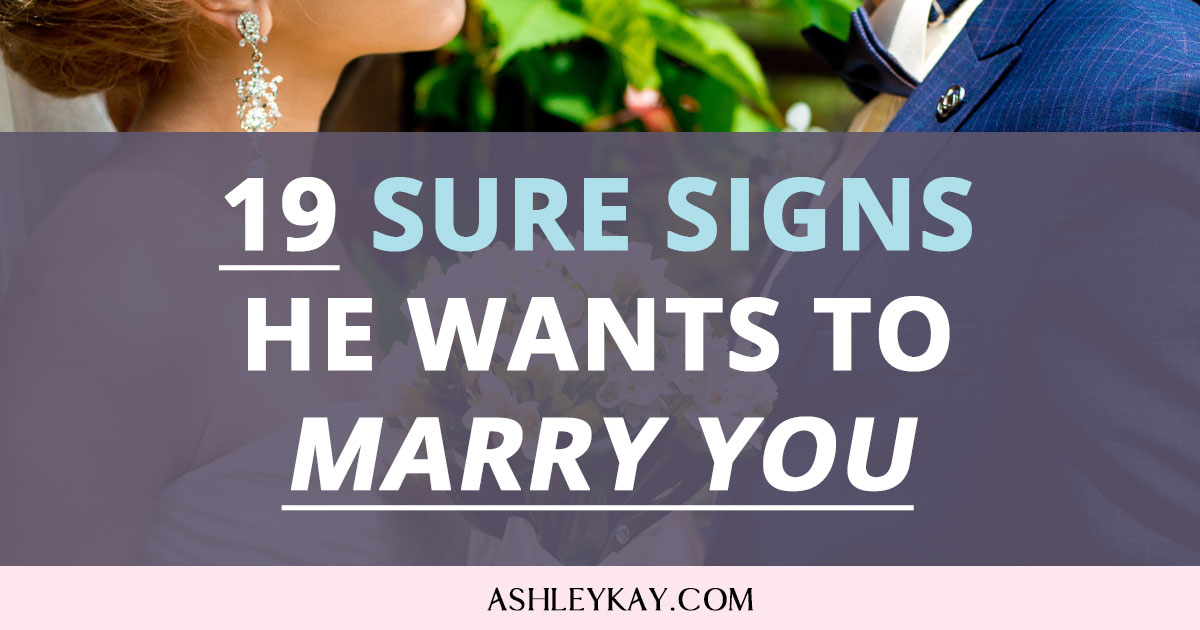 Signs that he wants to marry you