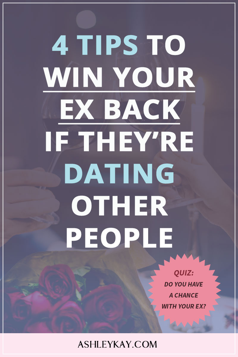 Win Your Ex Back if They're Dating Other People