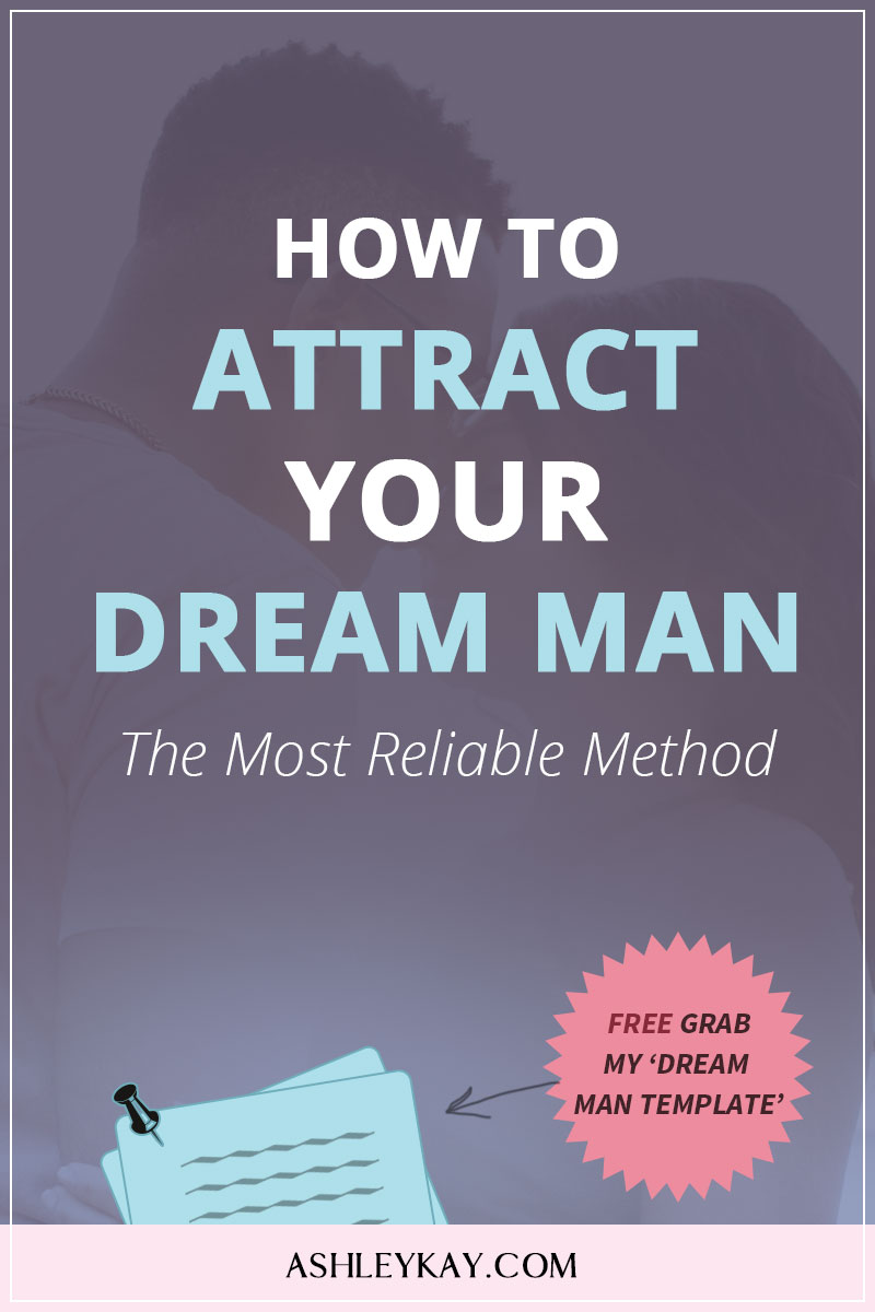 How to Attract Your Man - The Most Reliable Method